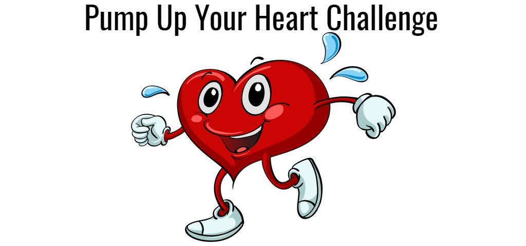 Pump Up Your Heart Challenge